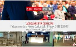 """#FACTORY2018 Road Show: """"ADEGUARE PER CRESCERE: l'adeguamento al Nuovo Codice della Privacy 2018 (GDPR): regolamento e opportunità"""" – Tappa 1: Milano"""