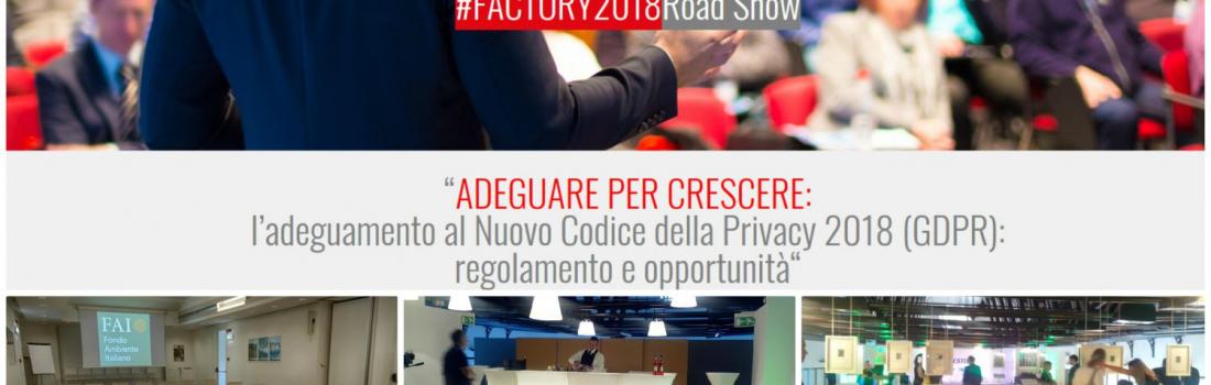 """Tutto pronto per #FACTORY2018 Road Show: """"ADEGUARE PER CRESCERE: l'adeguamento al Nuovo Codice della Privacy 2018 (GDPR): regolamento e opportunità"""" – Tappa 2: Modena"""